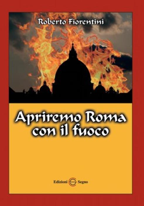 roberto-fiorentini-apriremo-roma-con-il-fuoco