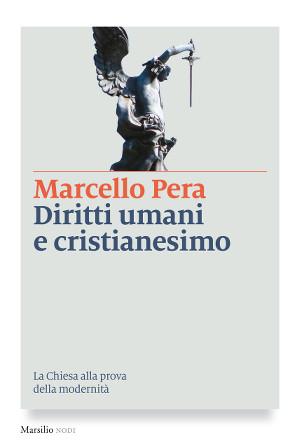 marcello-pera-diritti-umani-cristianesimo-copertina