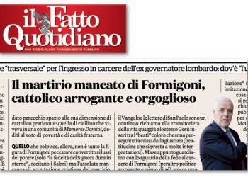 """Articolo del Fatto quotidiano sulla condanna """"martirio"""" di Roberto Formigoni"""