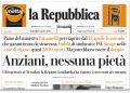 """La prima pagina di Repubblica del 18 aprile con il titolo sulla Lombardia """"senza pietà"""" verso gli anziani"""