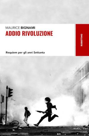 """Copertina di """"Addio rivoluzione"""" di Maurice Bignami"""