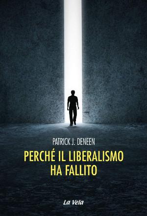 Copertina di Perché il liberalismo ha fallino di Patrik Deneen