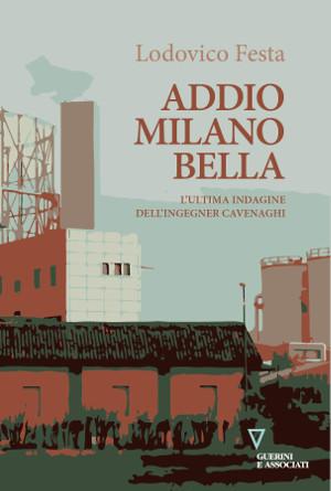 Copertina di Addio Milano bella, libro di Lodovico Festa