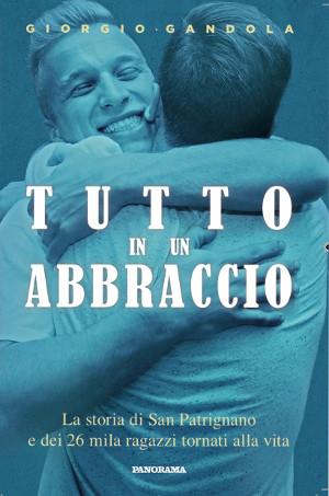 Copertina del libro di Giorgio Gandola su San Patrignano, Tutto in un abbraccio