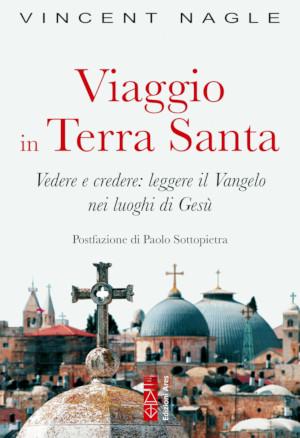 Copertina del libro di Vincent Nagle Viaggio in Terra Santa