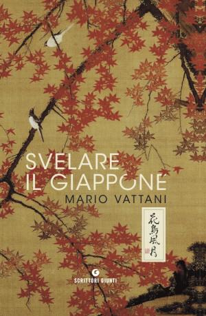 Copertina di Svelare il Giappone, libro di Mario Vattani