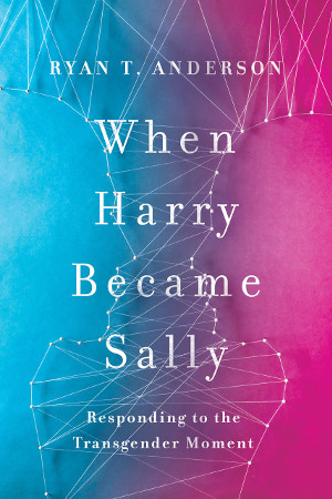 Copertina di When Harry Became Sally, libro di Ryan T. Anderson