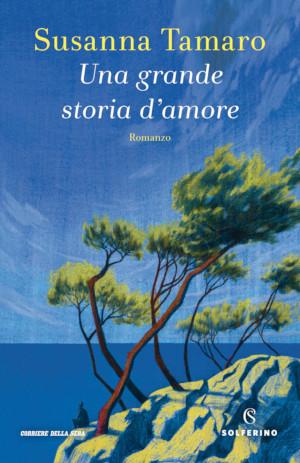Copertina del libro di Susanna Tamaro Una grande storia d'amore