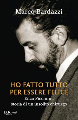 """Copertina di """"Ho fatto tutto per essere felice"""", libro di Marco Bardazzi su Enzo Piccinini"""